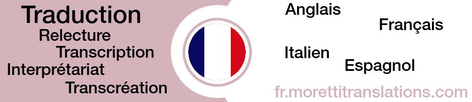 Anglais, Français, italien, espagnol, traduction; relecture, transcription, interprétariat, transcréation, traduction professional